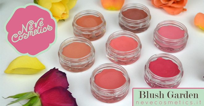 Blush Garden – I nuovi blush in crema di Neve Cosmetics